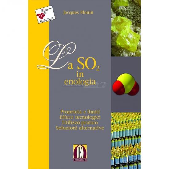 La So2 In Enologia Proprietà E Limiti Effetti Tecnologici Utilizzo Pr